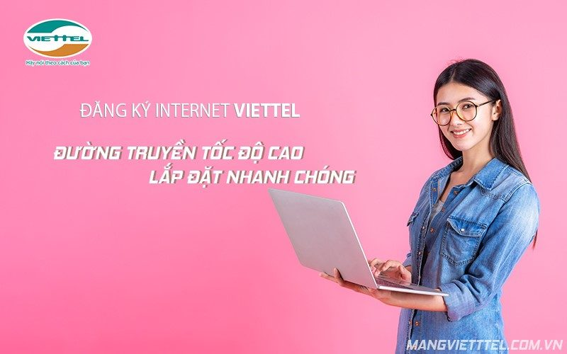 Đăng ký mạng internet Viettel tại Hà Nội - Giá cước chỉ từ 185k/tháng