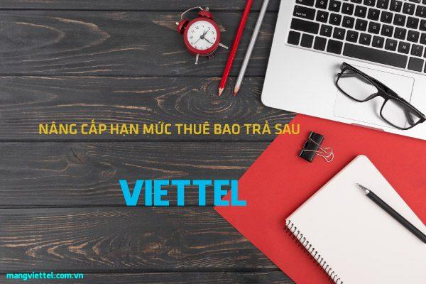 2 Cách Tăng Hạn Mức Sim Thuê Bao Trả Sau Viettel - Miễn Phí Nâng Cấp